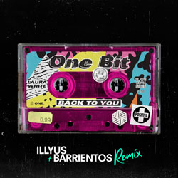 One Bit feat. Laura White - Back To You (Illyus x Barrientos Remix)