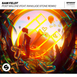 Sam Feldt feat. Rani - Post Malone (Joe Stone Remix)