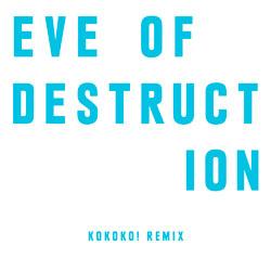 The Chemical Brothers - Eve Of Destruction (KOKOKO! Remix)