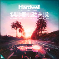 Hardwell feat. Trevor Guthrie - Summer Air (Sunnery James x Ryan Marciano Remix)