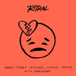R I T U A L x Robinson - Hard Times (Michael Calfan Remix)