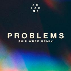 A R I Z O N A - Problems (Ship Wrek Remix)