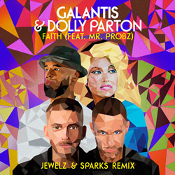 Galantis x Dolly Parton feat. Mr. Probz - Faith (Jewelz x Sparks Remix)