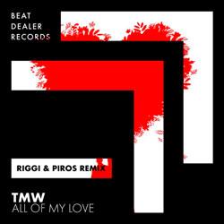 TMW - All of My Love (Riggi x Piros Remix)