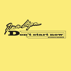 Dua Lipa - Don't Start Now (Kungs Remix)