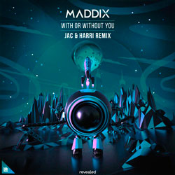 Maddix - With Or Without You (Jac x Harri Remix)