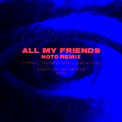 Madeon - All My Friends (NOTO Remix)