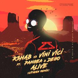 R3HAB x Vini Vici feat. DEGO x Pangea - Alive (Cityzen Remix)