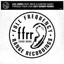 Kaz James feat. Kawtar Sadik x Mr.id - Through Your Love (Guy Gerber Remix)