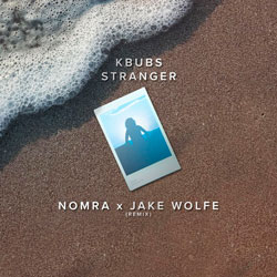 Kbubs feat. Kyle Reynolds - Stranger (Nomra x Jake Wolfe Remix)
