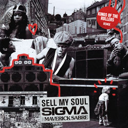 Sigma feat. Maverick Sabre - Sell My Soul (Kings Of The Rollers Remix)