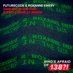 FUTURECODE x Roxanne Emery - Dancing In The Rain (Craig Connelly Remix)