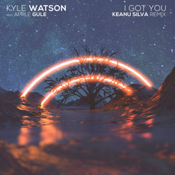 Kyle Watson feat. Apple Gule - I Got You (Keanu Silva Remix)