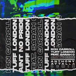 Ron Carroll x Tuff London x Sarah C - Ain't No Pride (Anthony Attalla Remix)