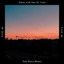 Y.V.E. 48 feat. Loe - Alone With You (Tom Ferry Remix)