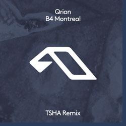 Qrion - B4 Montreal (TSHA Remix)