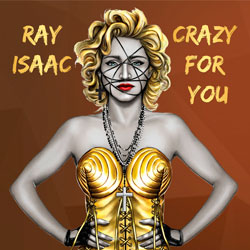 Ray Isaac – Crazy For You