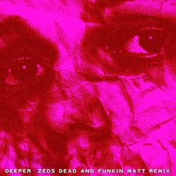 Biicla - Deeper (Zeds Dead x Funkin Matt Remix)