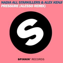Nadia Ali x Starkillers and Alex Kenji - Pressure (Alesso Remix)