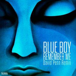 Blue Boy - Remember Me (David Penn Remix)