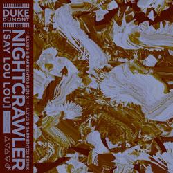 Duke Dumont feat. Say Lou Lou - Nightcrawler (Illyus x Barrientos Remix)