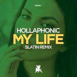 Hollaphonic - My Life (SLATIN Remix)