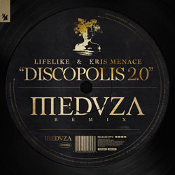 Lifelike x Kris Menace - Discopolis 2.0 (Meduza Remix)