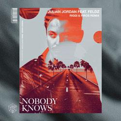 Julian Jordan feat. Feldz - Nobody Knows (Riggi and Piros Remix)