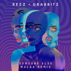 REZZ x Grabbitz - Someone Else (Malaa Remix)
