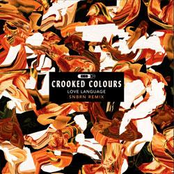 Crooked Colours - Love Language (SNBRN Remix)