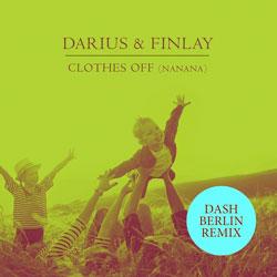 Darius x Finlay - Clothes Off (Dash Berlin Remix)