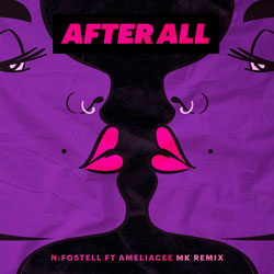 NFostell feat. AmeliaCee - After All (MK Remix)