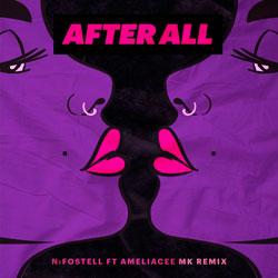 NFostell feat. AmeliaCee - After All (MK Remix)