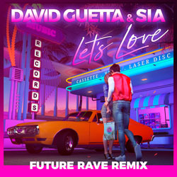 David Guetta x Sia - Let's Love (Future Rave Remix)