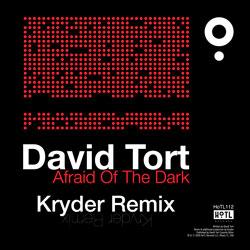 David Tort - Afraid Of The Dark (Kryder Remix)