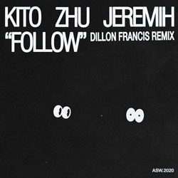 Kito x ZHU x Jeremih - Follow (Dillon Francis Remix)