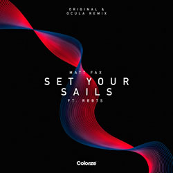 Matt Fax feat. RBBTS - Set Your Sails (OCULA Remix)