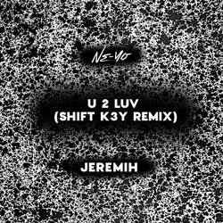Ne-Yo x Jeremih - U 2 Luv (Shift K3Y Remix)
