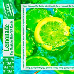 Mercer - Lemonade (The Magician Italo 85 Remix)
