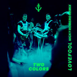 Twocolors - Lovefool (Nicky Romero Remix)