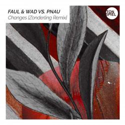 Faul x Wad vs. PNAU - Changes (Zonderling Remix)
