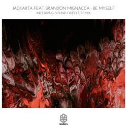 Jackarta feat. Brandon Mignacca - Be Myself (Sound Quelle Remix)