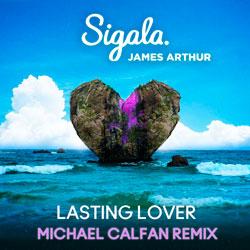 Sigala x James Arthur - Lasting Lover (Michael Calfan Remix)