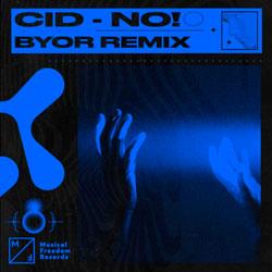 CID - No (BYOR Remix)