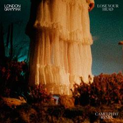 London Grammar - Lose Your Head (CamelPhat Remix)