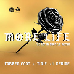 Torren Foot - More Life (The Aston Shuffle Remix)