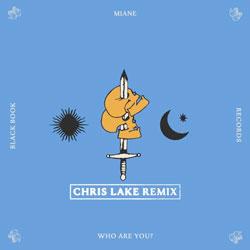 Miane - Who Are You (Chris Lake Remix)