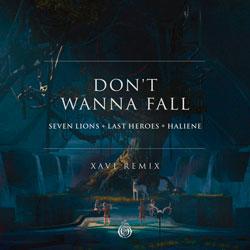 Seven Lions x Last Heroes - Don't Wanna Fall (Xavi Remix)