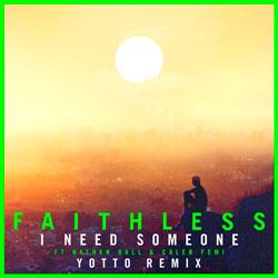 Faithless - I Need Someone (Yotto Remix)