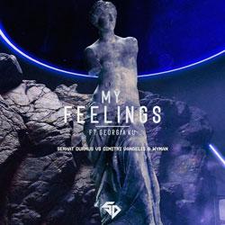 Serhat Durmus feat. Georgia Ku - My Feelings (Dimitri Vangelis x Wyman Remix)